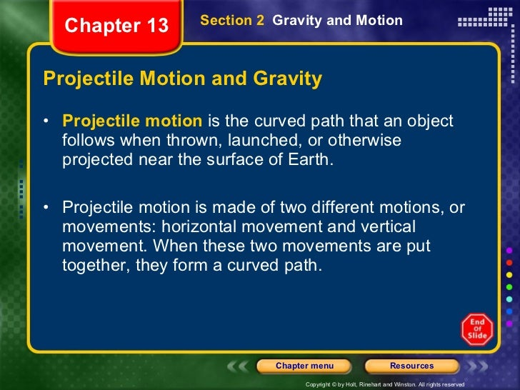 Projectile Motion and Gravity <ul><li>Projectile motion  is the curved path that an object follows when thrown, launched, ...