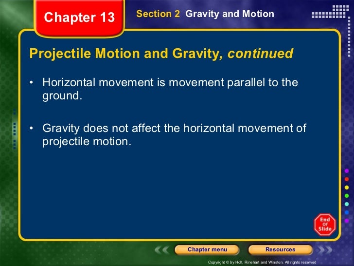 Projectile Motion and Gravity , continued <ul><li>Horizontal movement is movement parallel to the ground. </li></ul><ul><l...