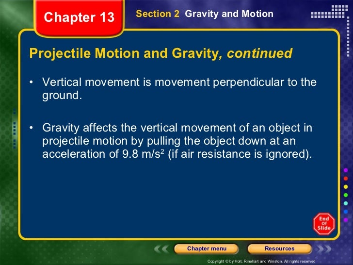 Projectile Motion and Gravity , continued <ul><li>Vertical movement is movement perpendicular to the ground. </li></ul><ul...
