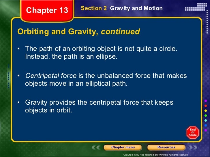 Orbiting and Gravity , continued <ul><li>The path of an orbiting object is not quite a circle. Instead, the path is an ell...