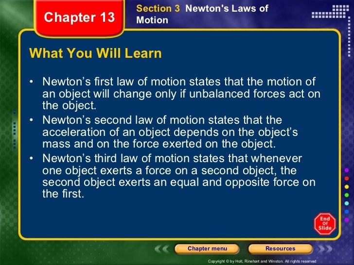 What You Will Learn <ul><li>Newton's first law of motion states that the motion of an object will change only if unbalance...