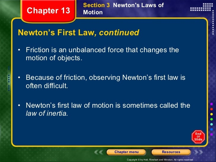 Newton's First Law , continued <ul><li>Friction is an unbalanced force that changes the motion of objects. </li></ul><ul><...