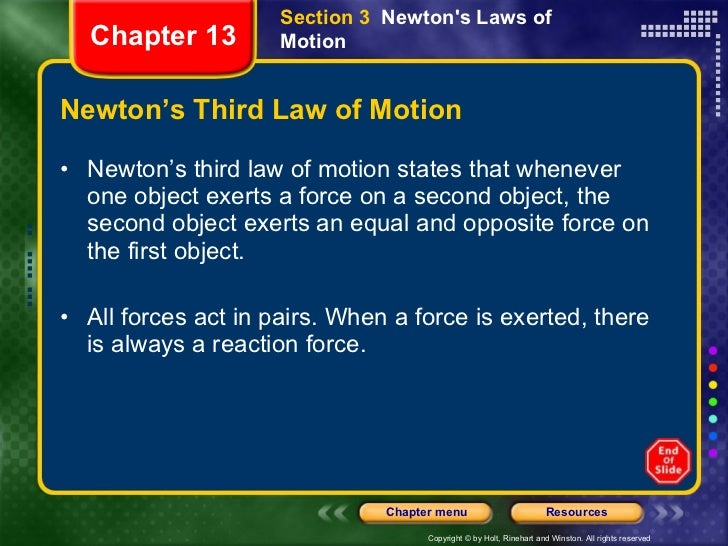 Newton's Third Law of Motion <ul><li>Newton's third law of motion states that whenever one object exerts a force on a seco...