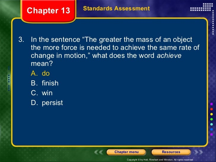 """<ul><li>3. In the sentence """"The greater the mass of an object the more force is needed to achieve the same rate of change ..."""