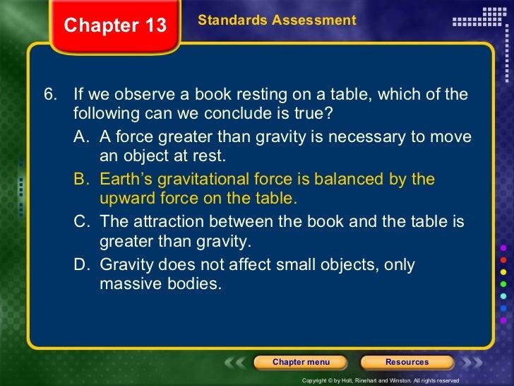 <ul><li>6. If we observe a book resting on a table, which of the following can we conclude is true? </li></ul><ul><ul><li>...