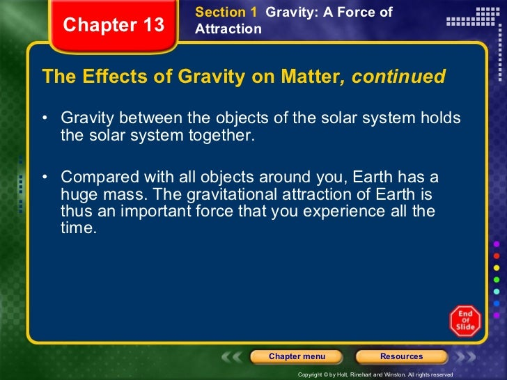 The Effects of Gravity on Matter , continued <ul><li>Gravity between the objects of the solar system holds the solar syste...