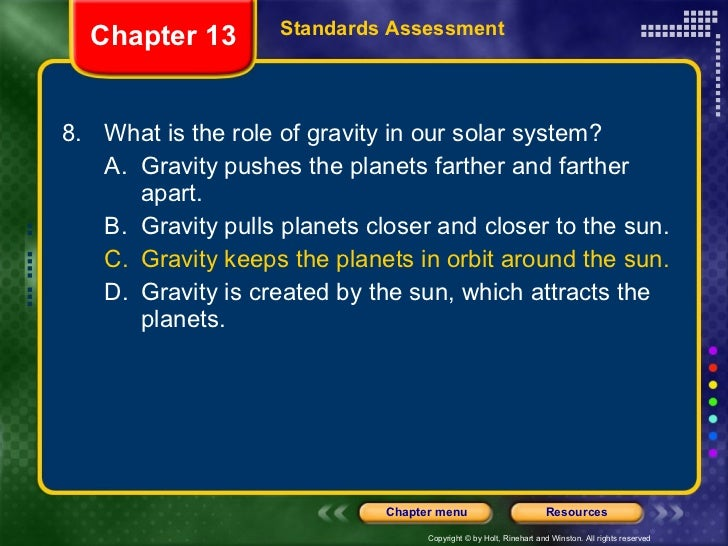 <ul><li>8. What is the role of gravity in our solar system? </li></ul><ul><ul><li>A. Gravity pushes the planets farther an...