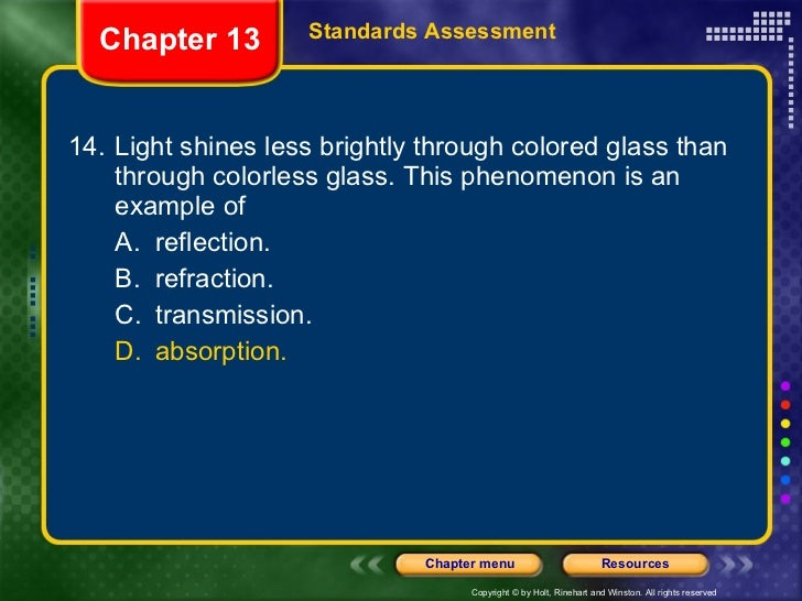 <ul><li>14. Light shines less brightly through colored glass than through colorless glass. This phenomenon is an example o...