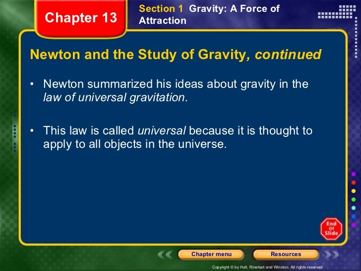 Newton and the Study of Gravity , continued <ul><li>Newton summarized his ideas about gravity in the  law of universal gra...