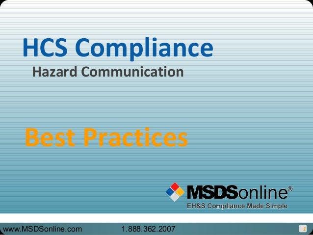 Hazard Communication HCS Compliance Best Practices 1www.MSDSonline.com 1.888.362.2007