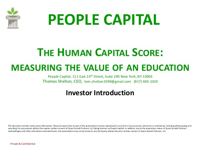 PEOPLE CAPITAL                               THE HUMAN CAPITAL SCORE:   MEASURING THE VALUE OF AN EDUCATION               ...