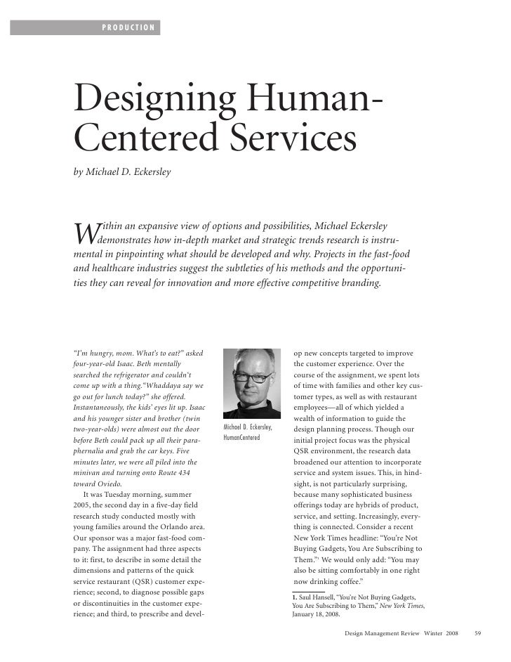 PRODUCTION     Designing Human- Centered Services by Michael D. Eckersley            ithin an expansive view of options an...