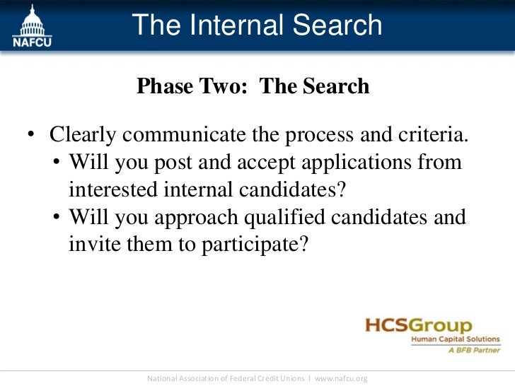 The Internal Search           Phase Two: The Search• Clearly communicate the process and criteria.  • Will you post and ac...