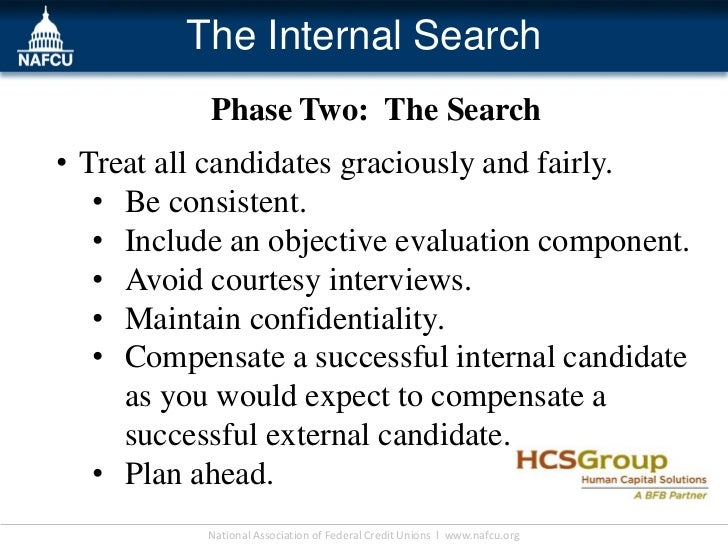 The Internal Search             Phase Two: The Search• Treat all candidates graciously and fairly.   • Be consistent.   • ...