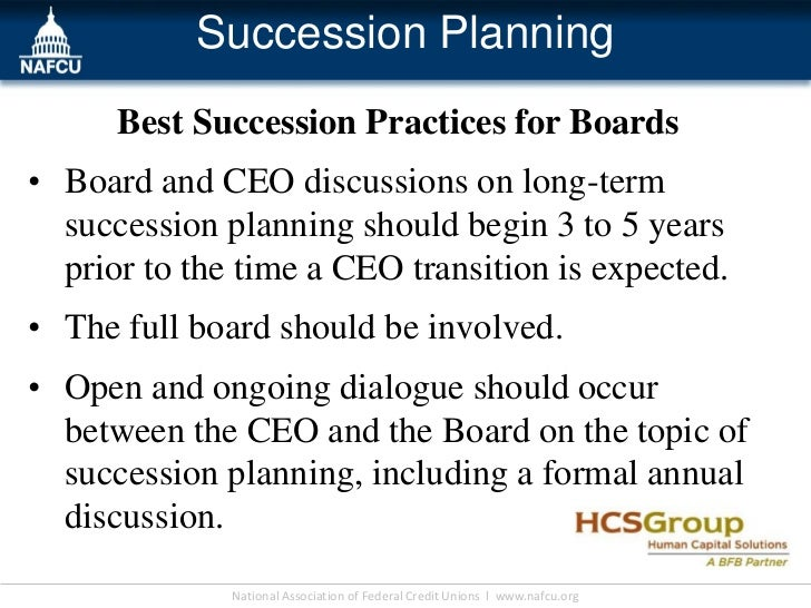 Succession Planning      Best Succession Practices for Boards• Board and CEO discussions on long-term  succession planning...