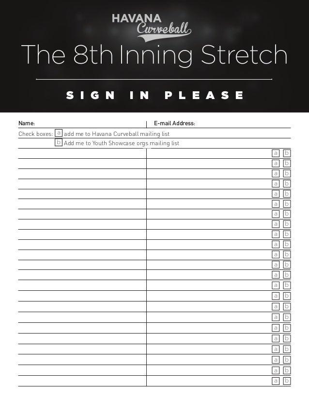 The 8th Inning Stretch S I G N Name:          I N   P L E A S E        E-mail Address:                     Check b...