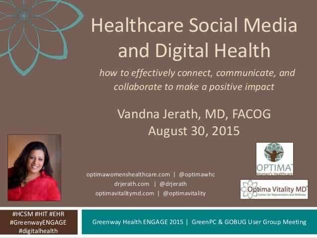 Greenway Health ENGAGE 2015 | GreenPC & GOBUG User Group Meeting Healthcare Social Media and Digital Health how to effecti...