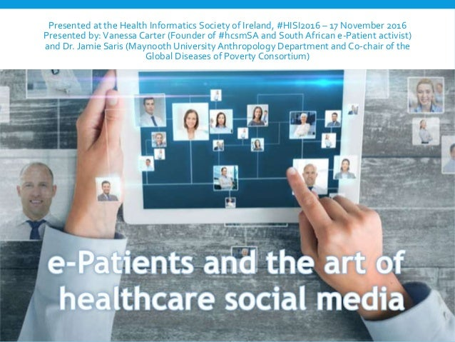 Presented at the Health Informatics Society of Ireland, #HISI2016 – 17 November 2016 Presented by:Vanessa Carter (Founder ...