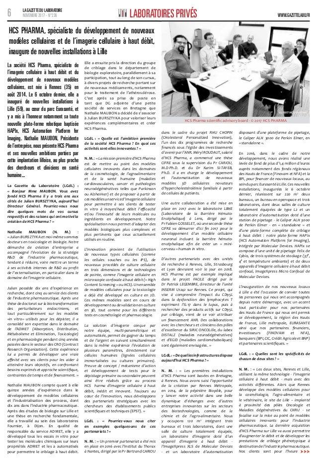 6 LA GAZETTE DU LABORATOIRE NOVEMBRE 2017 - N°236 WWW.GAZETTELABO.FRLABORATOIRES PRIVÉS La société HCS Pharma, spécialiste...