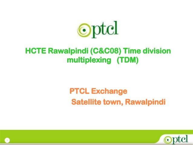 1 HCTE Rawalpindi (C&C08) Time division multiplexing (TDM) PTCL Exchange Satellite town, Rawalpindi