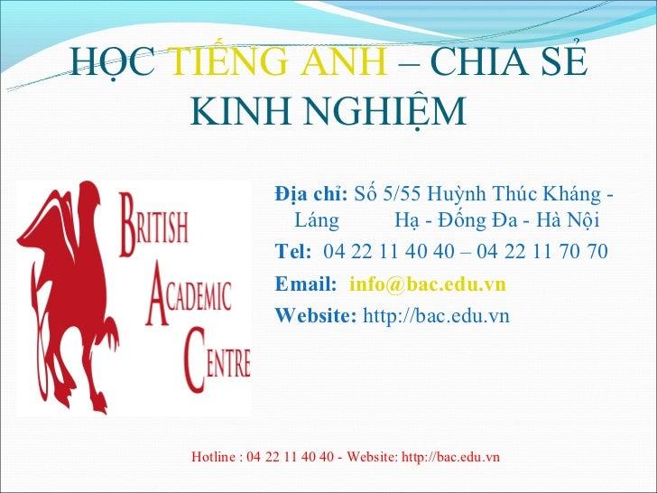 HỌC TIẾNG ANH – CHIA SẺ     KINH NGHIỆM                   Địa chỉ: Số 5/55 Huỳnh Thúc Kháng -                     Láng    ...