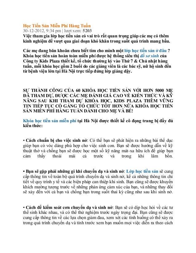 Học Tiền Sản Miễn Phí Hàng Tuần30-12-2012, 9:34 pm | lượt xem: 5203Việc tham gia lớp học tiền sản có vai trò rất quan trọn...