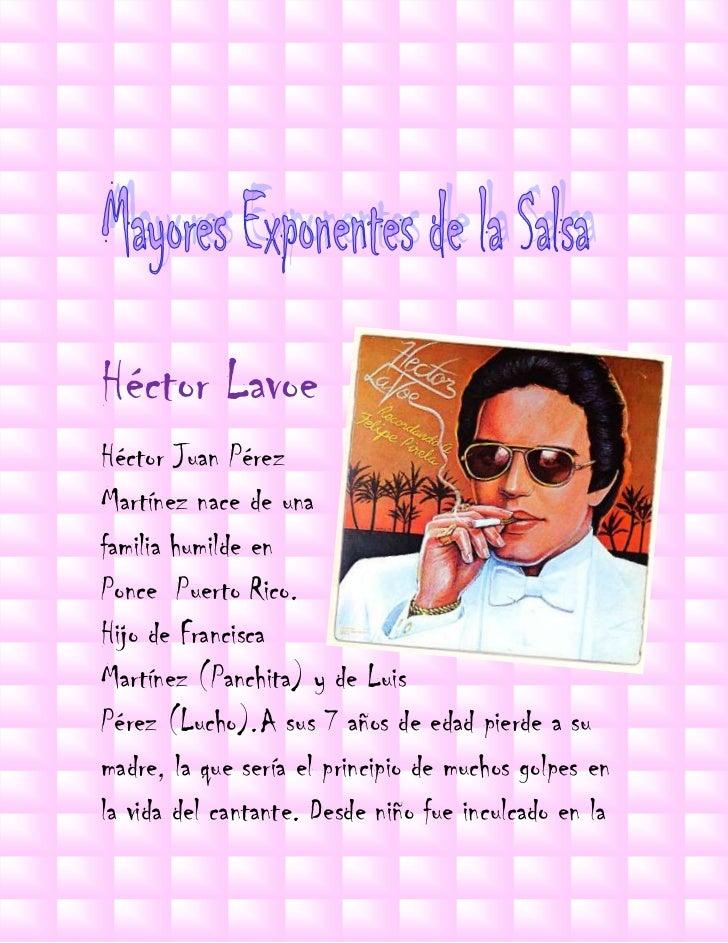 2548890-105410Héctor Lavoe<br />Héctor Juan Pérez Martínez nace de una familia humilde en Ponce  Puerto Rico. Hijo de Fran...