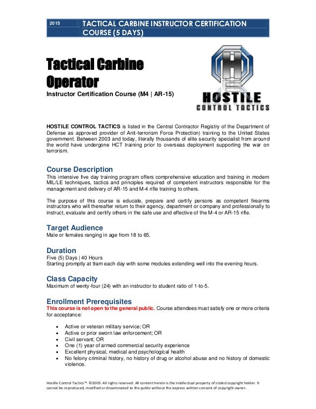 2015 TACTICAL CARBINE INSTRUCTOR CERTIFICATION COURSE (5 DAYS) Hostile Control Tactics™. ©2003. All rights reserved. All c...