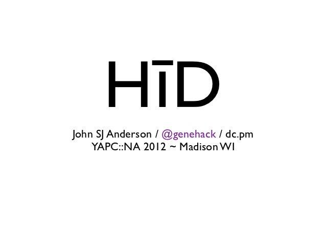 HīDJohn SJ Anderson / @genehack / dc.pm    YAPC::NA 2012 ~ Madison WI