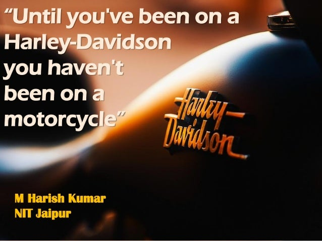 harley davidson case study 1 Harley-davidson: building a brand through consumer engagement  building a brand through consumer engagement case study  this case describes the brand-building efforts of harley-davidson and .