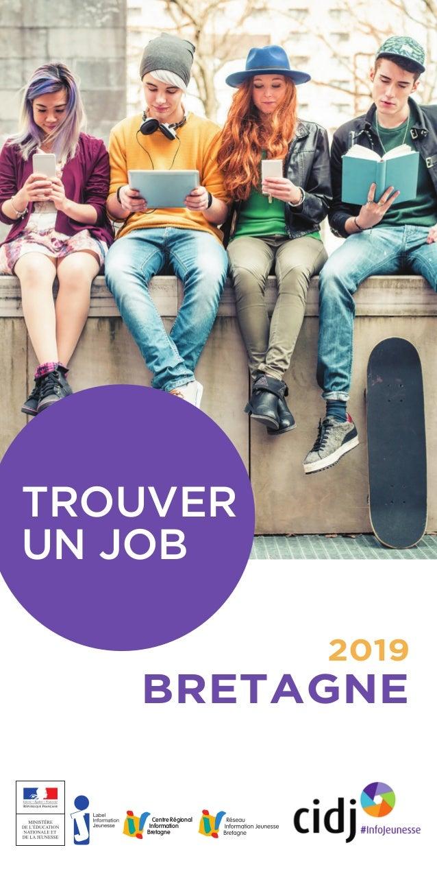 2019 BRETAGNE TROUVER UN JOB Centre Régional Information Bretagne