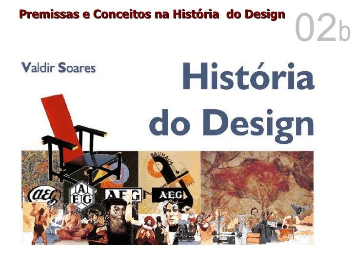 Premissas e Conceitos na História  do Design 02 b