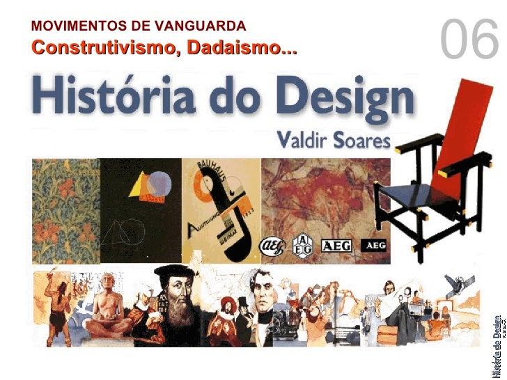 MOVIMENTOS DE VANGUARDA   Construtivismo, Dadaismo... 06
