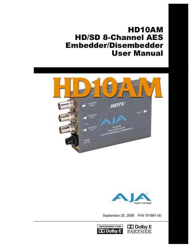 HD10AM  HD/SD 8-Channel AESEmbedder/Disembedder          User Manual                                 ®        September 25...