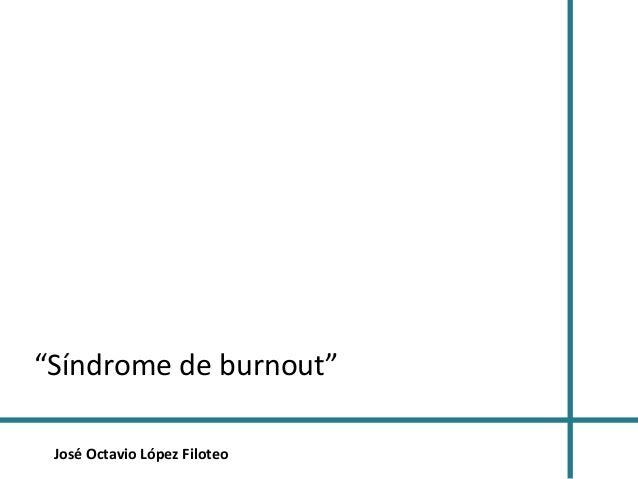 """José Octavio López Filoteo """"Síndrome de burnout"""""""