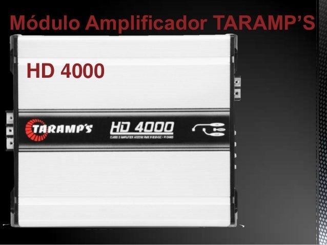 Módulo Amplificador TARAMP'S HD 4000