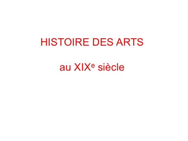 HISTOIRE DES ARTS au XIXe siècle