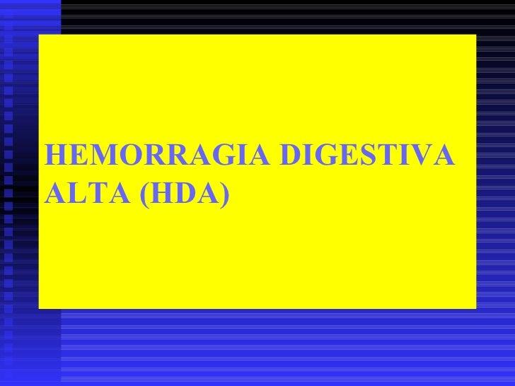 HEMORRAGIA DIGESTIVAALTA (HDA)