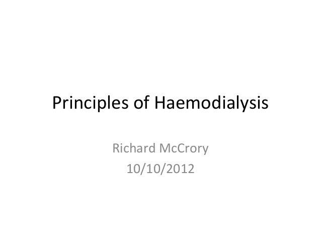 Principles of HaemodialysisRichard McCrory10/10/2012