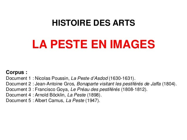 HISTOIRE DES ARTS LA PESTE EN IMAGES Corpus : Document 1 : Nicolas Poussin, La Peste d'Asdod (1630-1631). Document 2 : Jea...