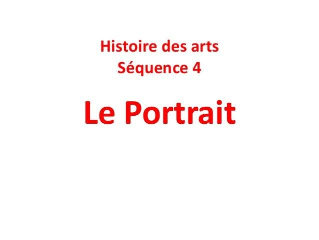 Histoire des arts Séquence 4  Le Portrait
