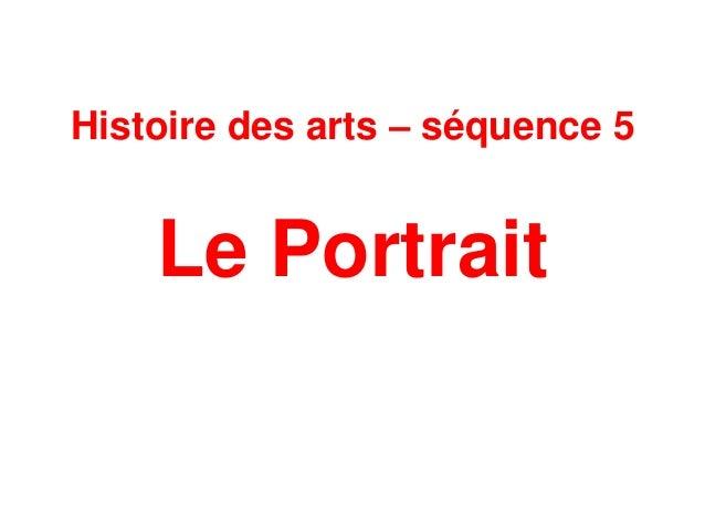 Histoire des arts – séquence 5 Le Portrait