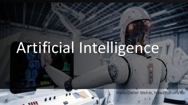 Artificial Intelligence Hans-Dieter Wehle, hdw@idhorb.de