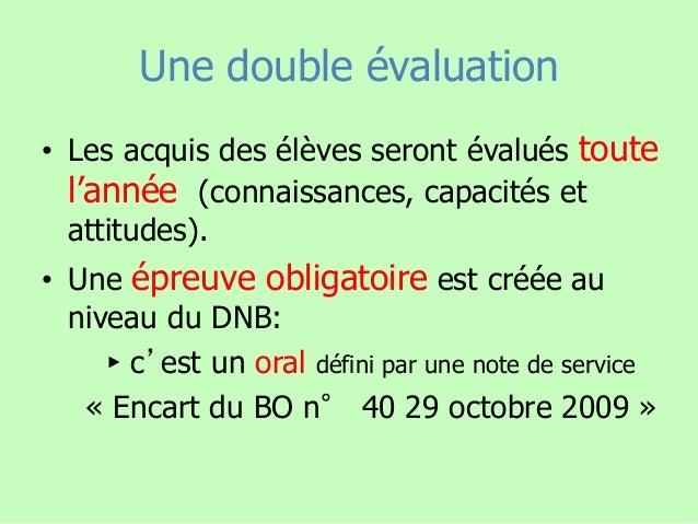 Une double évaluation • Les acquis des élèves seront évalués toute l'année (connaissances, capacités et attitudes). • Une ...