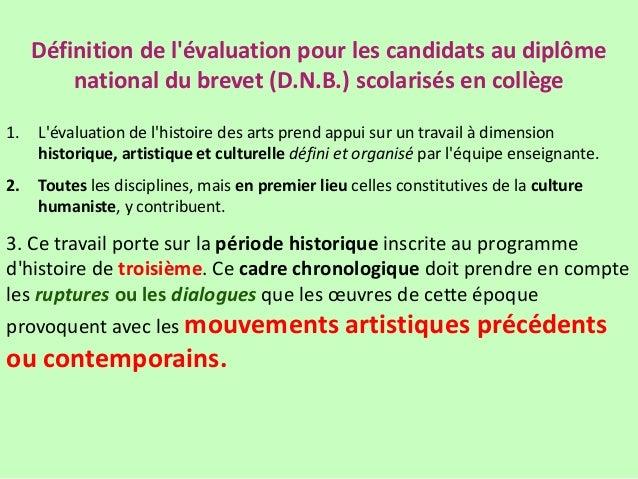 Définition de l'évaluation pour les candidats au diplôme national du brevet (D.N.B.) scolarisés en collège 1. L'évaluation...