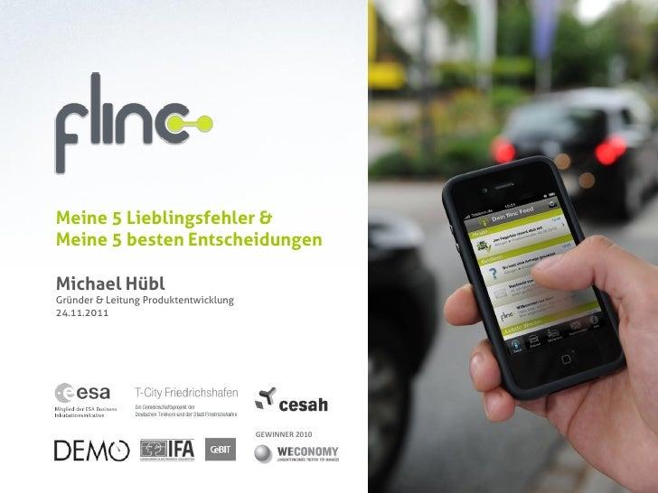 Meine 5 Lieblingsfehler &Meine 5 besten EntscheidungenMichael HüblGründer & Leitung Produktentwicklung24.11.2011          ...