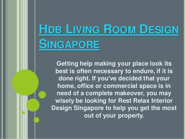 HDB LIVING ROOM DESIGN  SINGAPORE  Getting help making your place look its  best is often necessary to endure, if it is  d...