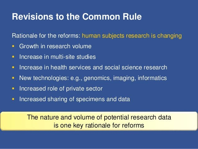 Common Rule Reforms – July 2011 ANPRM Enhancing Protections  Require consent for research with biospecimens/data  Enhanc...