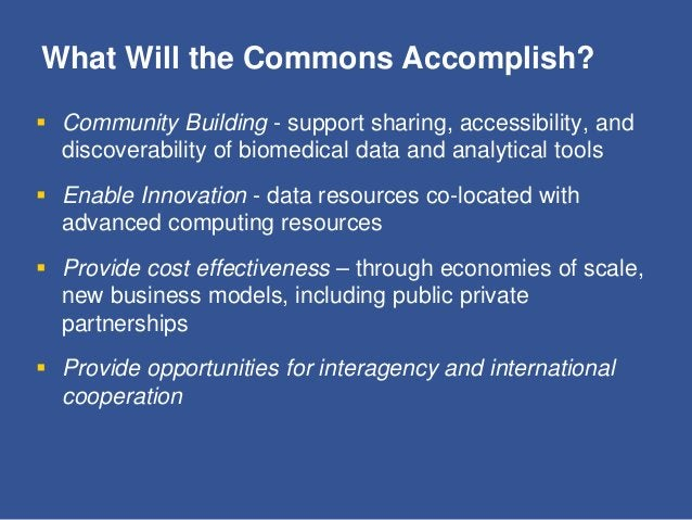 BD2K will Empower the Commons  Data discovery index  Data/metadata standards  Software index and software development ...