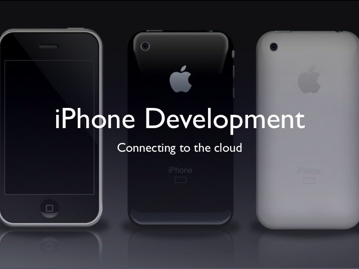 iPhone Development     Connecting to the cloud